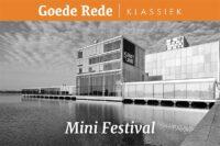 Goede Rede Klassiek: Mini Festival
